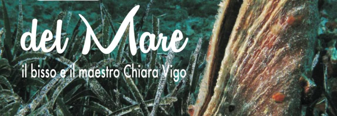 Thàlassa – Festival del Mare – L'oro del Mare – il bisso e il maestro Chiara Vigo
